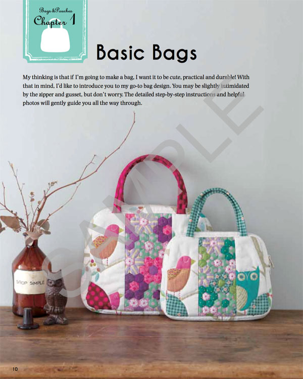The first project is the beautiful pieced Little Bird Bag that you see on  the front cover. I was surprised that this bag was called a basic bag  because it ... 524d0cb4de476